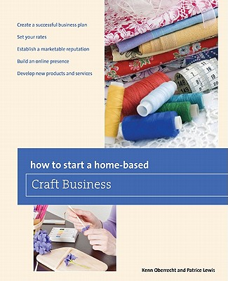 How to Start a Home-based Craft Business By Oberrecht, Kenn/ Lewis, Patrice